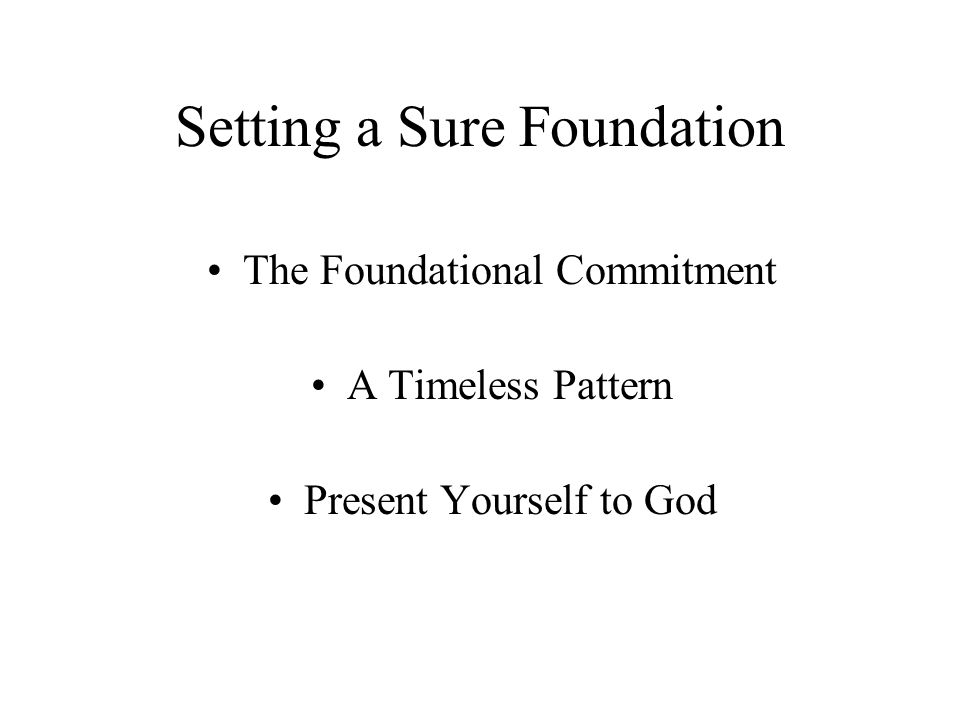 Setting a Sure Foundation