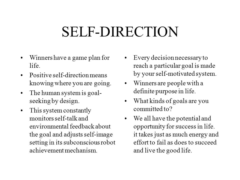 SELF-DIRECTION Winners have a game plan for life.
