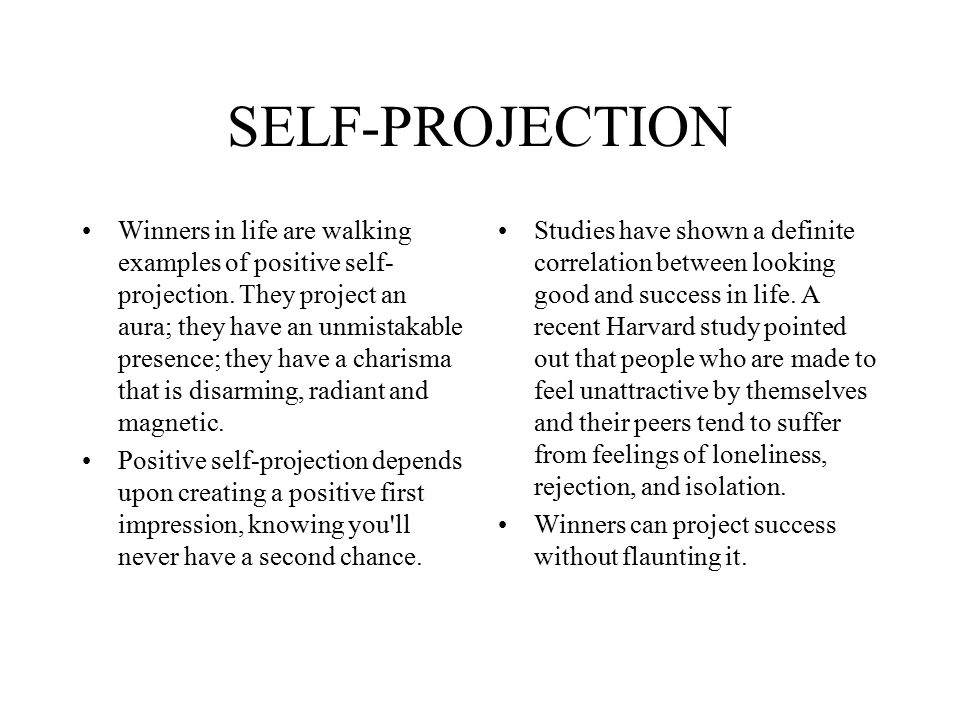 SELF-PROJECTION