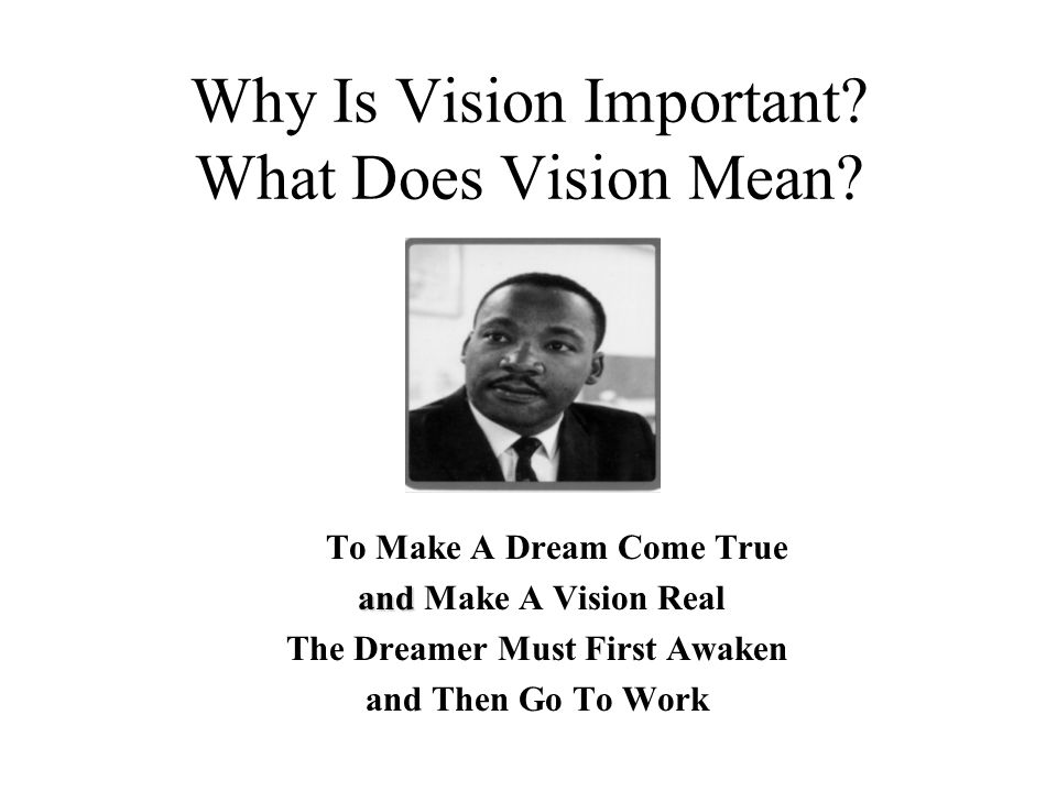Why Is Vision Important What Does Vision Mean