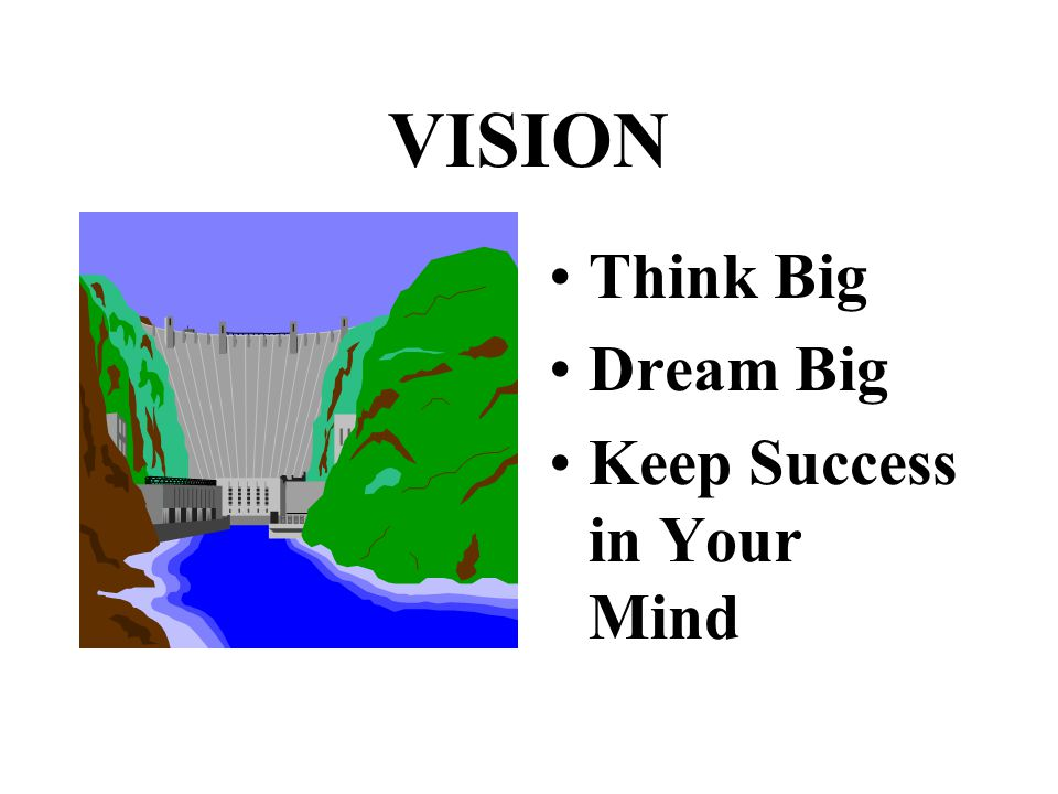 VISION Think Big Dream Big Keep Success in Your Mind