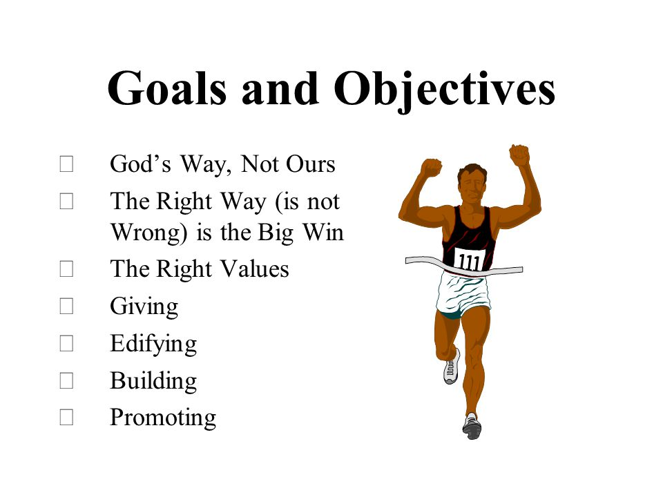 Goals and Objectives God's Way, Not Ours