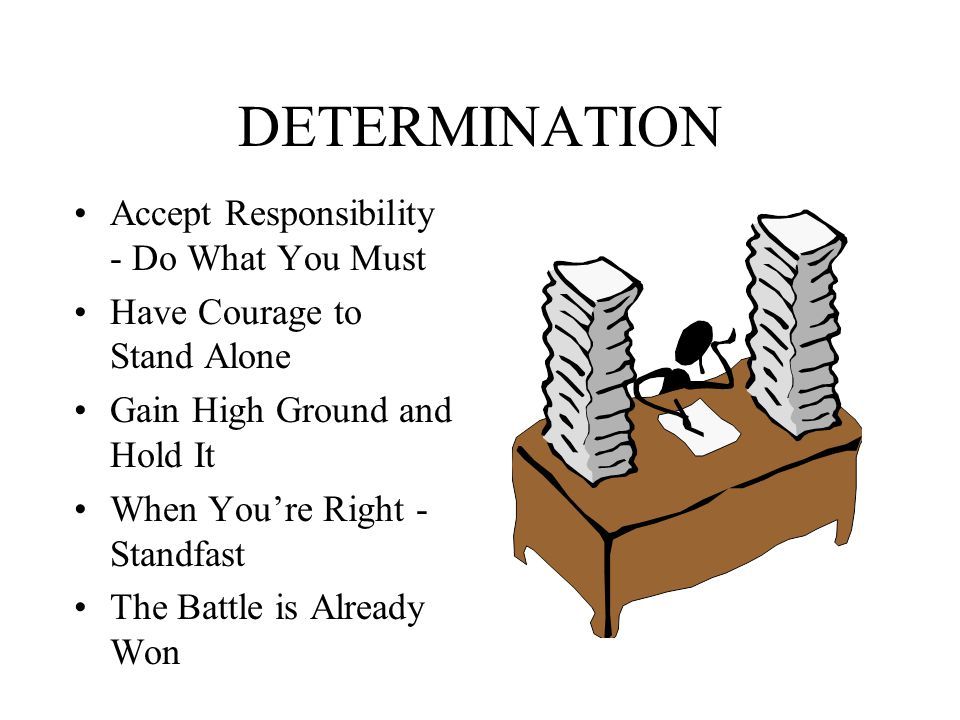 DETERMINATION Accept Responsibility - Do What You Must