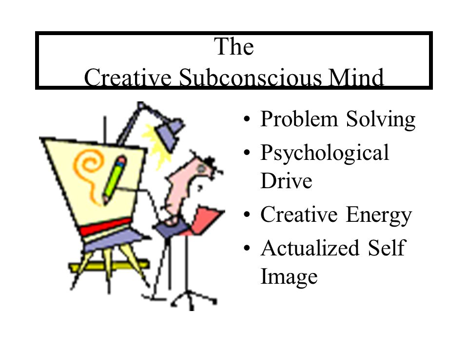 The Creative Subconscious Mind