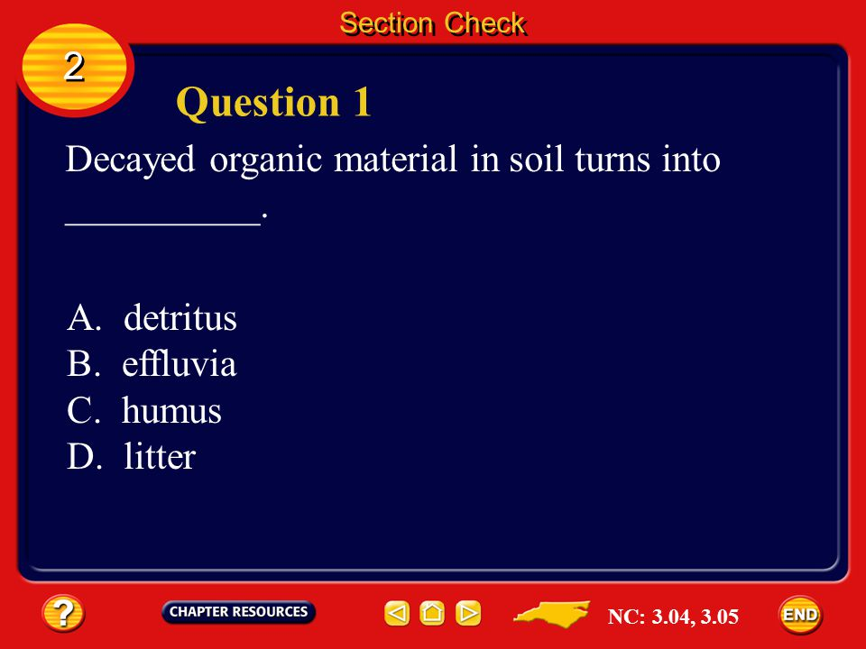 Question 1 2 Decayed organic material in soil turns into __________.