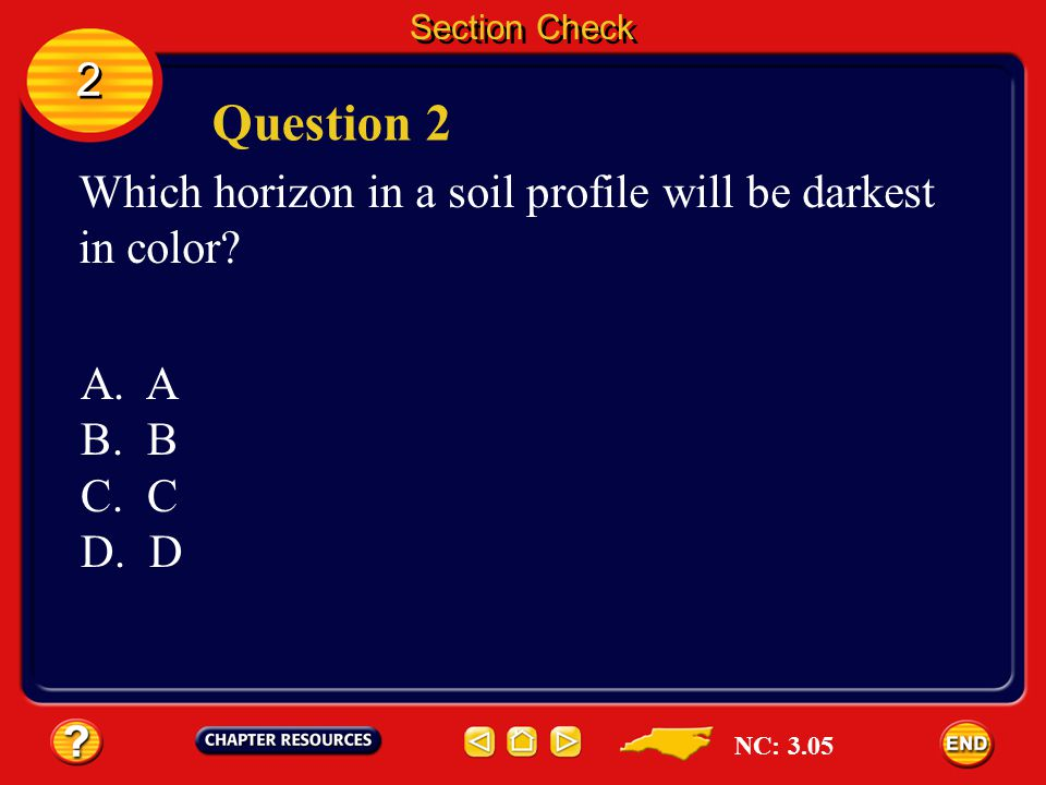 Question 2 2 Which horizon in a soil profile will be darkest in color