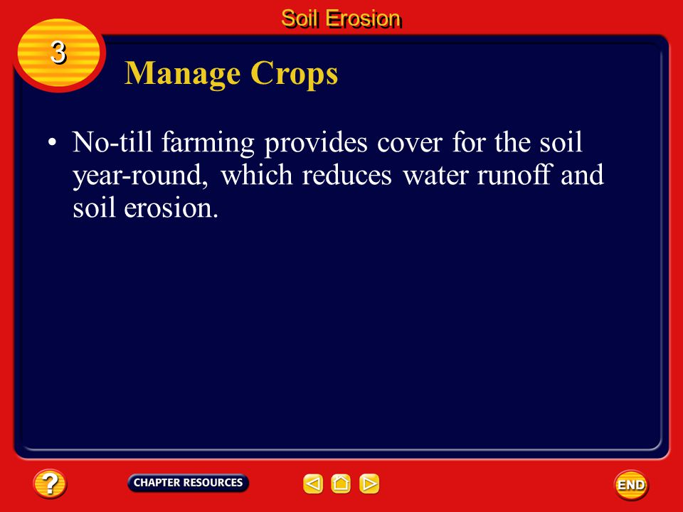 Soil Erosion 3. Manage Crops.