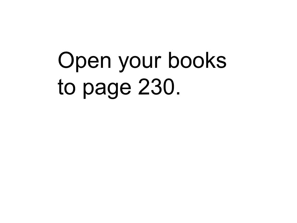 Open your books to page 230.