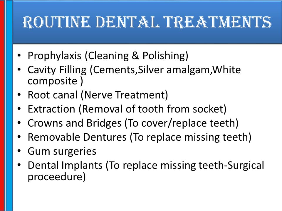 ROUTINE DENTAL TREATMENTS