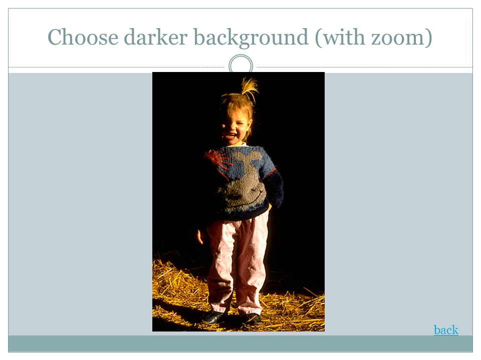 Choose darker background (with zoom)