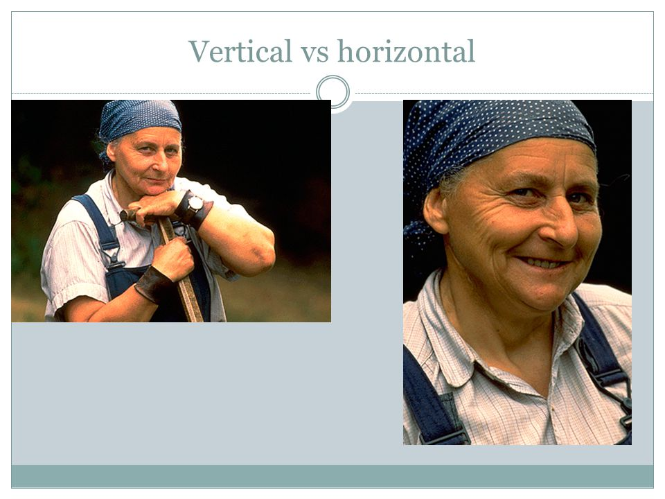 Vertical vs horizontal