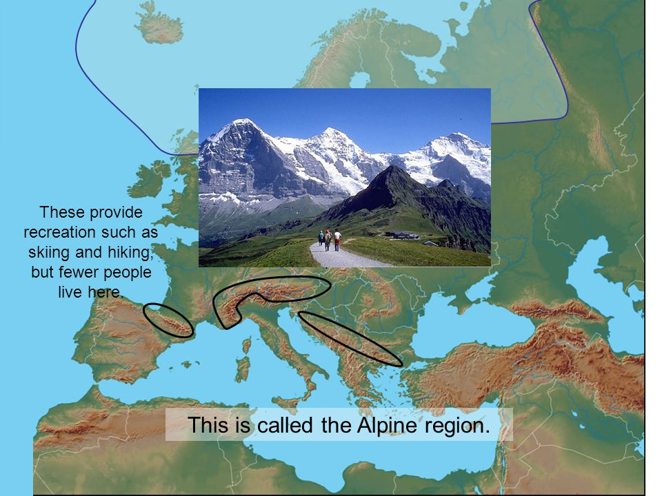 This is called the Alpine region.