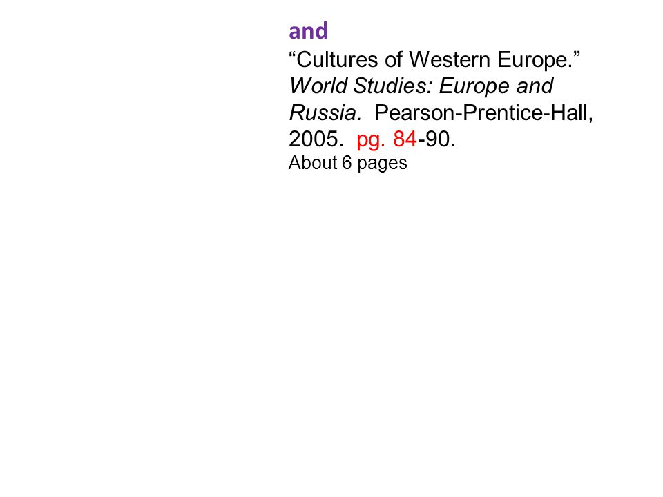 and Cultures of Western Europe. World Studies: Europe and Russia. Pearson-Prentice-Hall, 2005. pg. 84-90.