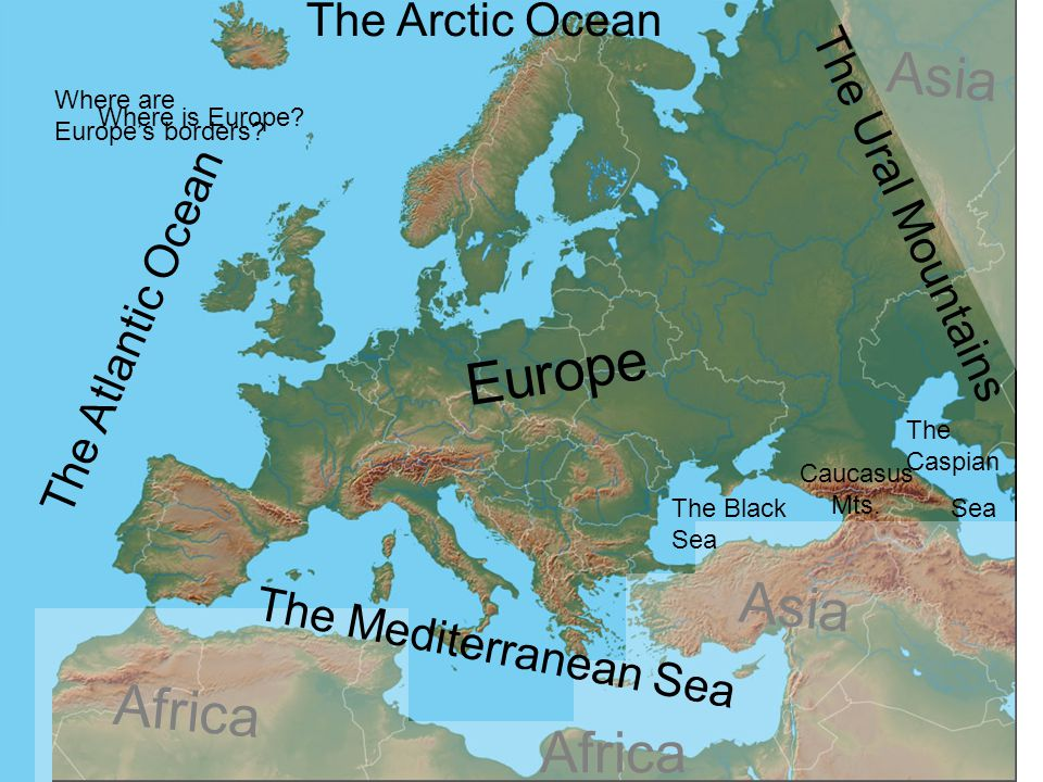 Asia Europe Asia Africa Africa The Arctic Ocean The Ural Mountains
