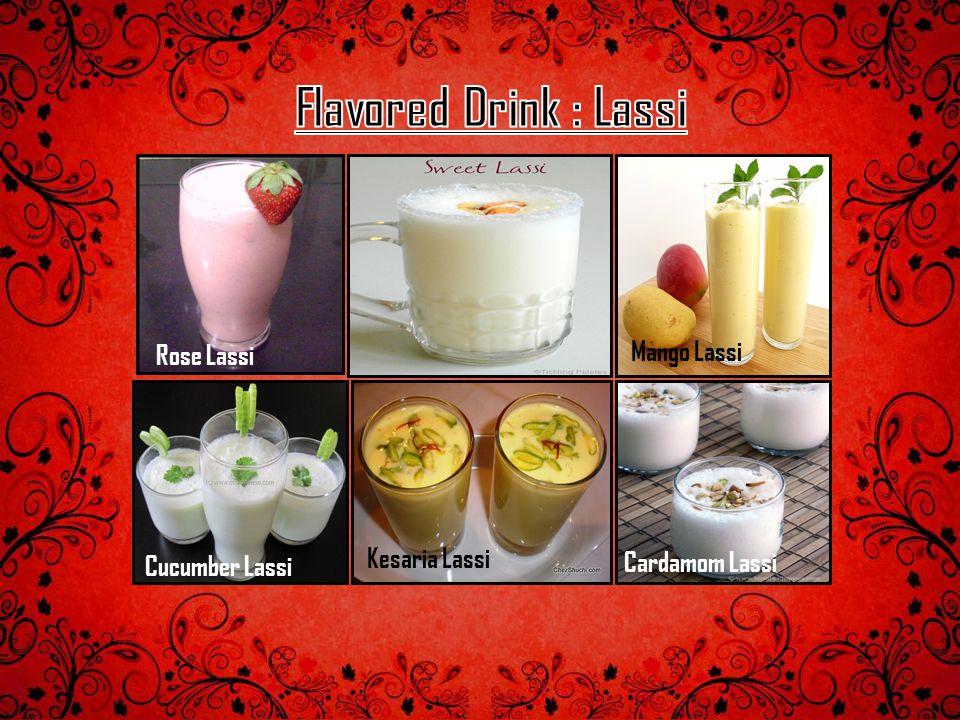 Flavored Drink : Lassi Mango Lassi Rose Lassi Kesaria Lassi