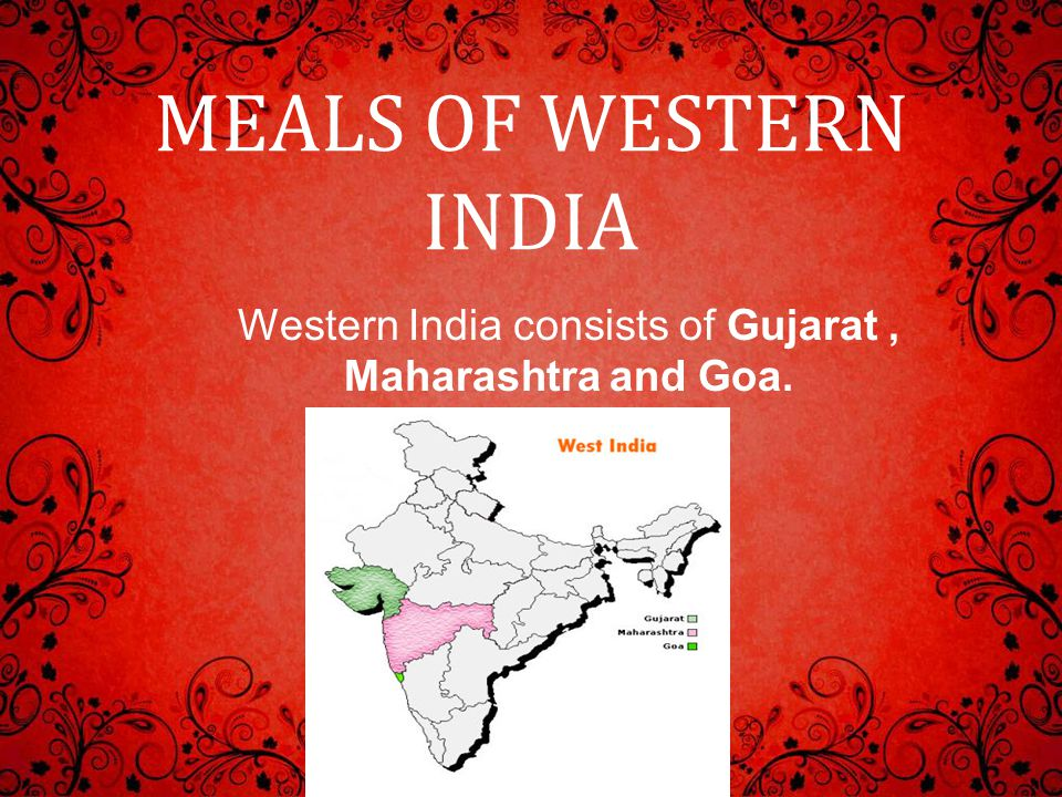 Western India consists of Gujarat , Maharashtra and Goa.