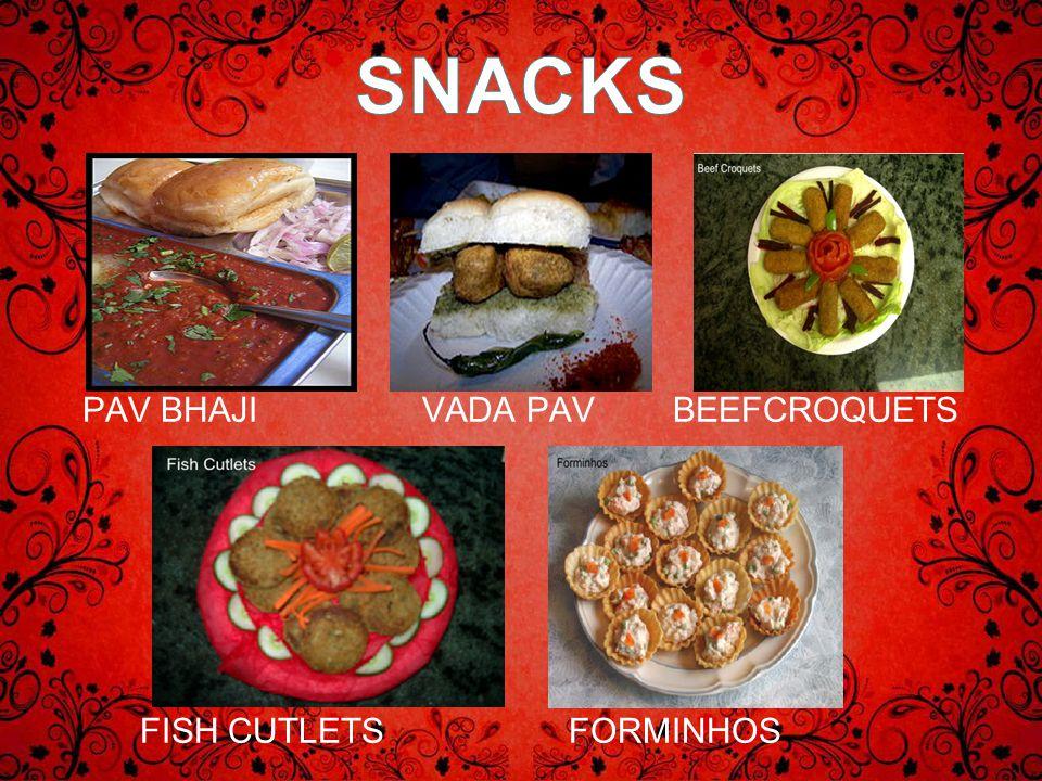 SNACKS PAV BHAJI VADA PAV BEEFCROQUETS FISH CUTLETS FORMINHOS