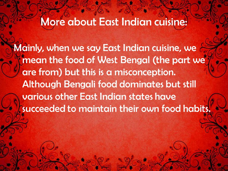 More about East Indian cuisine: