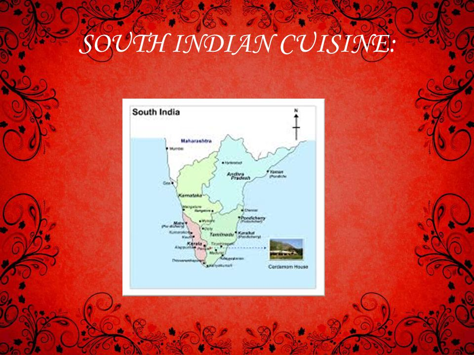 SOUTH INDIAN CUISINE:
