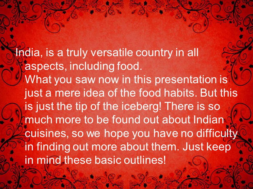 India, is a truly versatile country in all aspects, including food