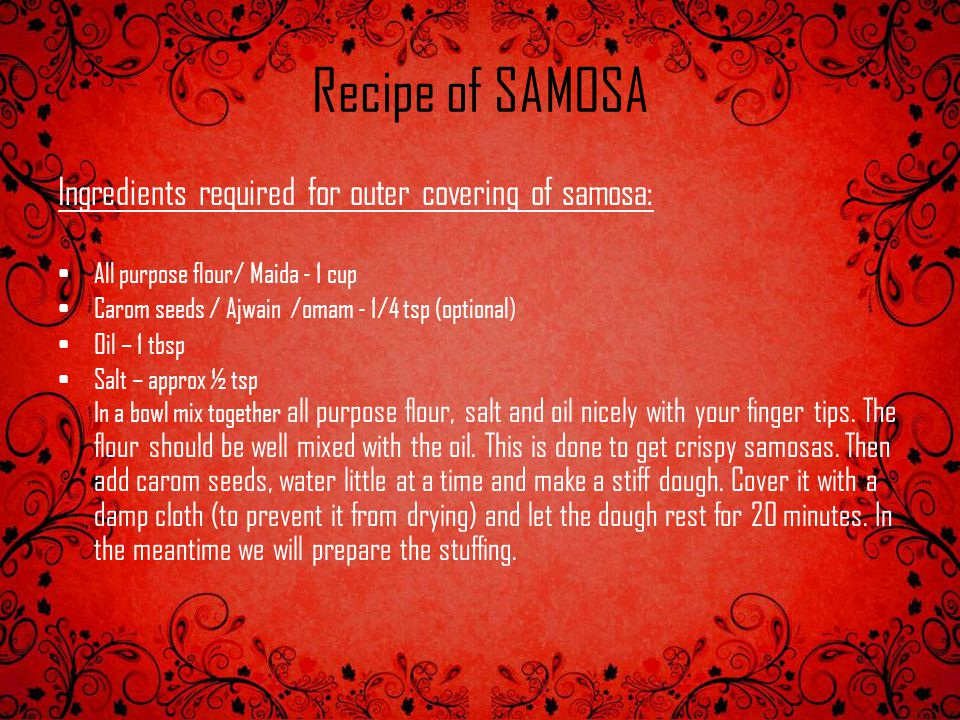 Recipe of SAMOSA Ingredients required for outer covering of samosa:
