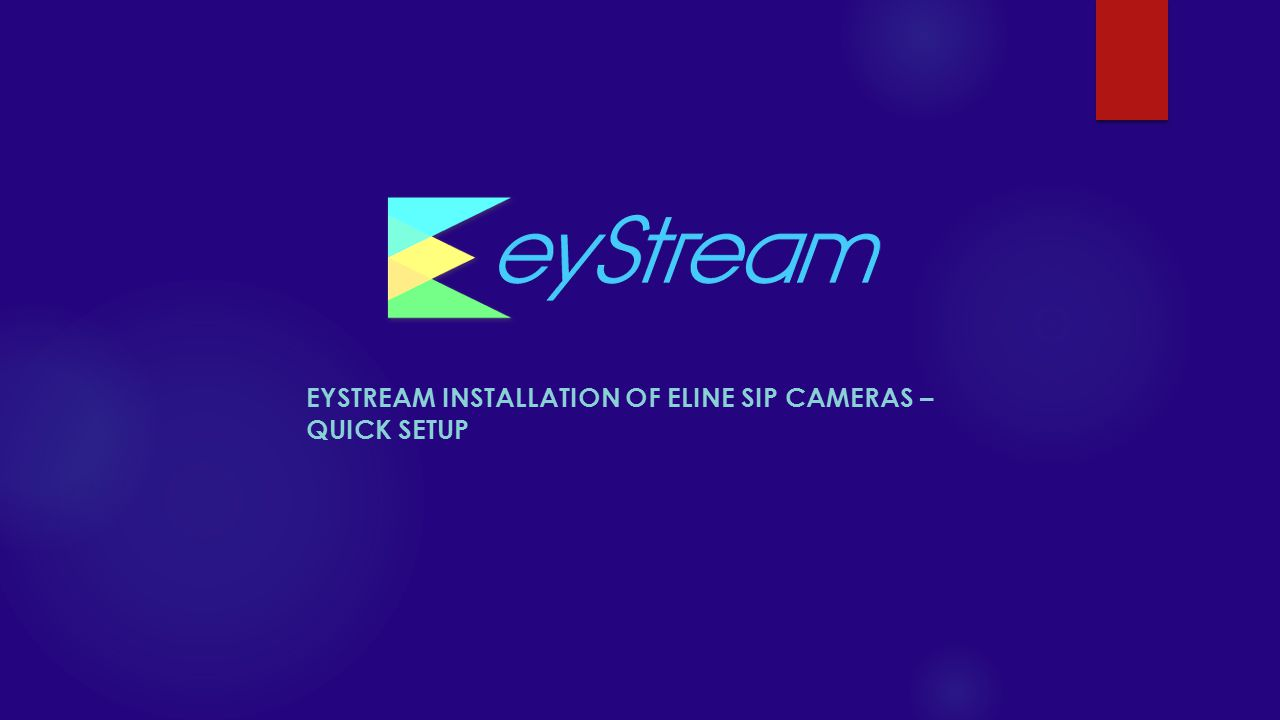 eyStream Installation of eLine SIP Cameras – Quick Setup