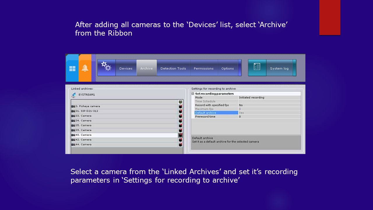 After adding all cameras to the 'Devices' list, select 'Archive' from the Ribbon