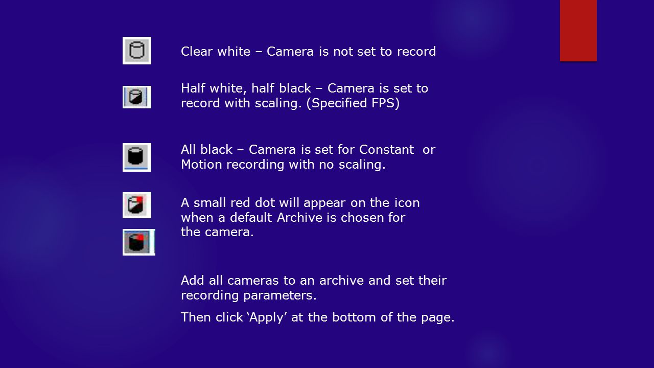 Clear white – Camera is not set to record