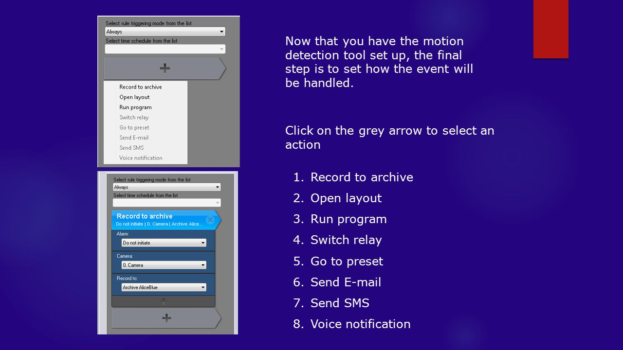 Now that you have the motion detection tool set up, the final step is to set how the event will be handled.