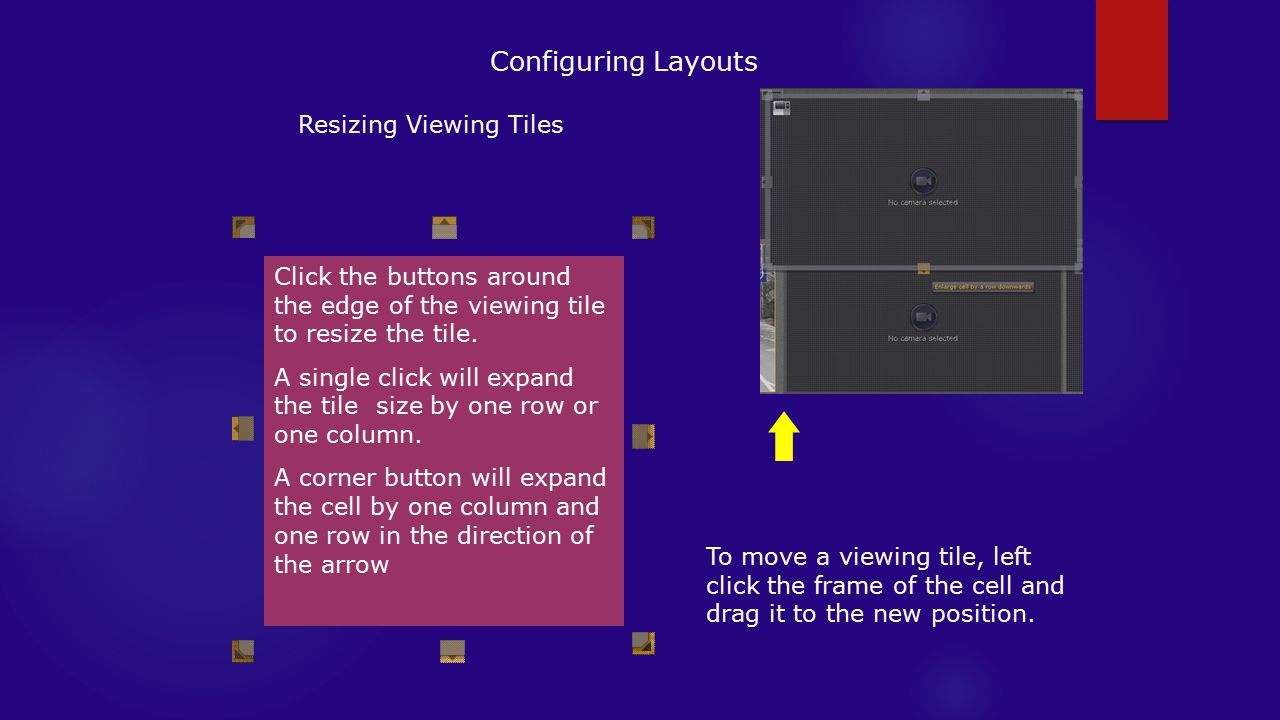 Configuring Layouts Resizing Viewing Tiles