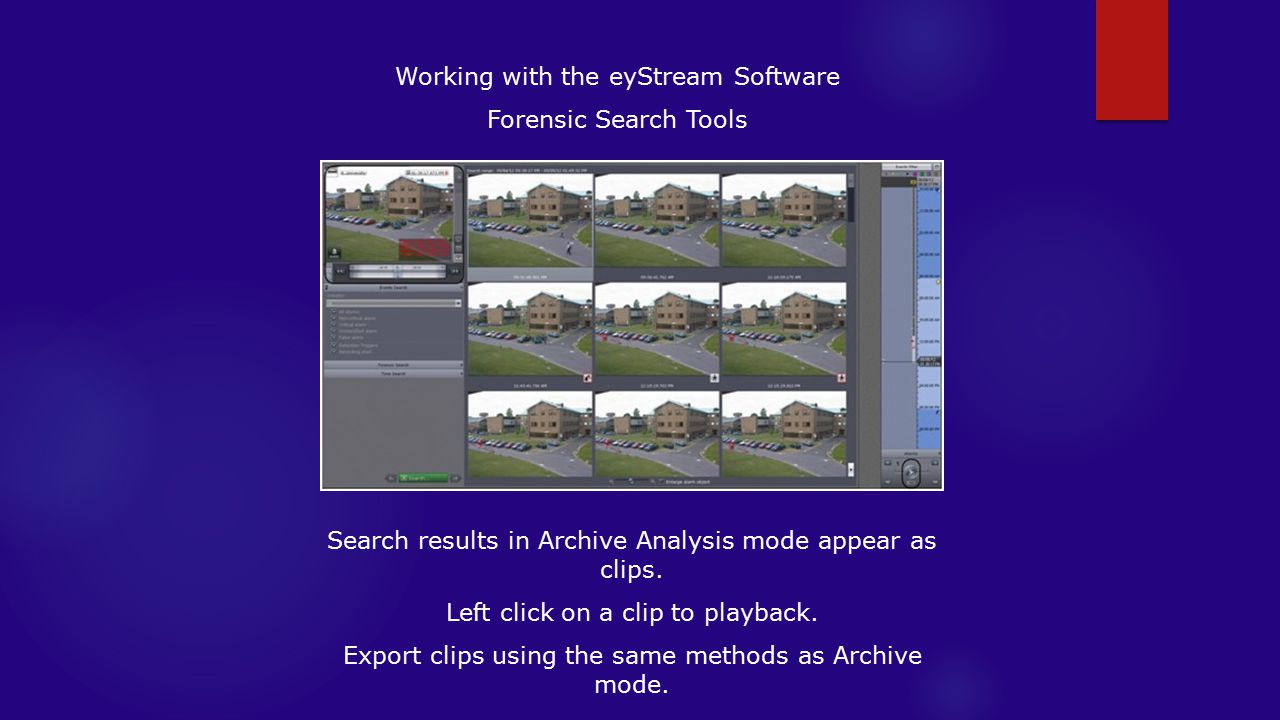 Working with the eyStream Software Forensic Search Tools