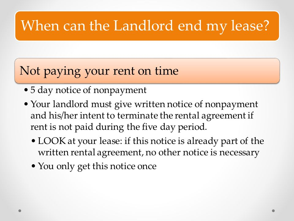 When can the Landlord end my lease