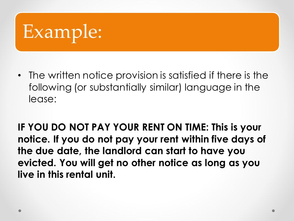 Example: The written notice provision is satisfied if there is the following (or substantially similar) language in the lease: