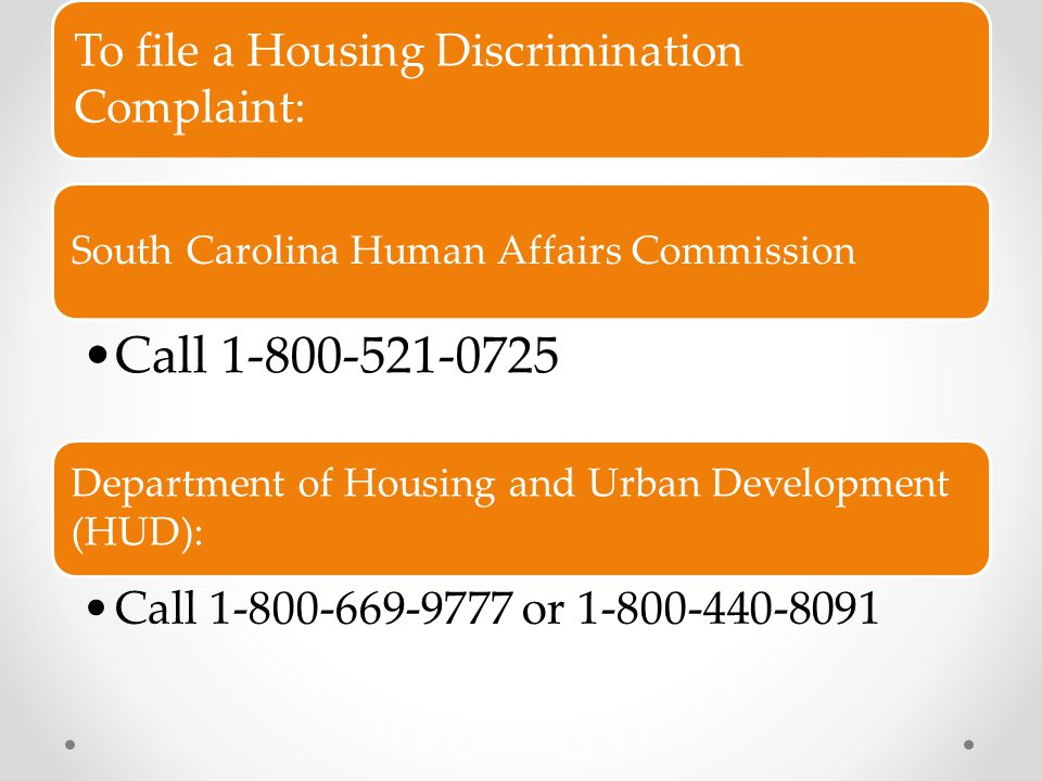 Call 1-800-521-0725 To file a Housing Discrimination Complaint: