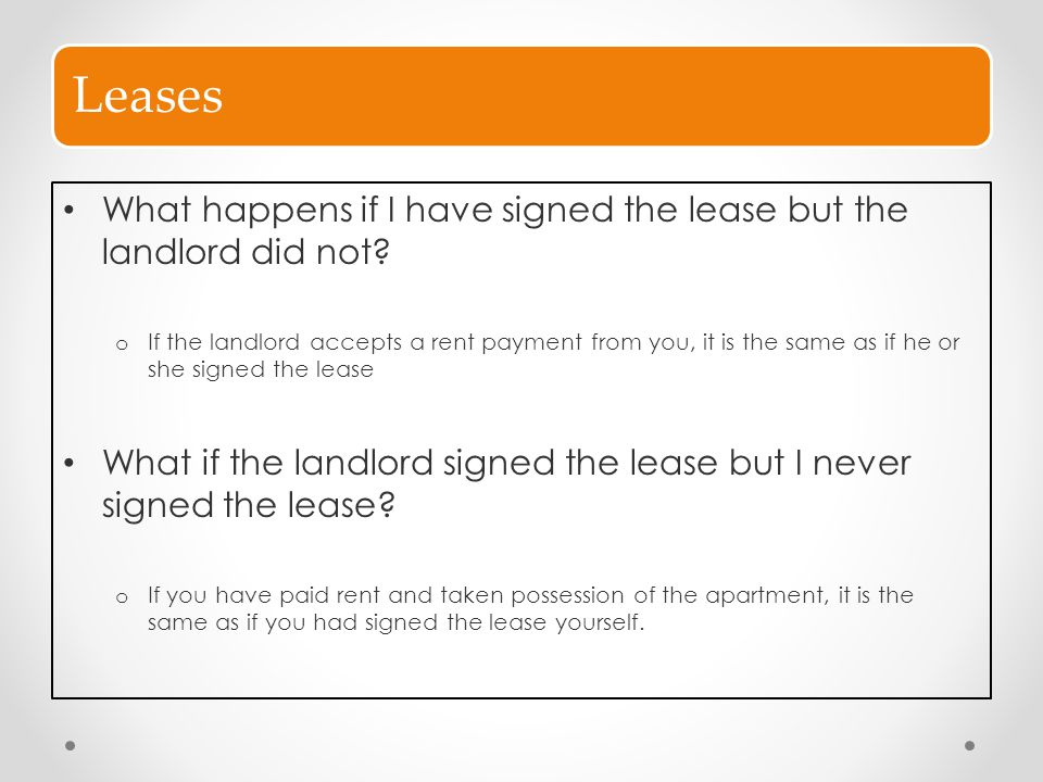 Leases What happens if I have signed the lease but the landlord did not