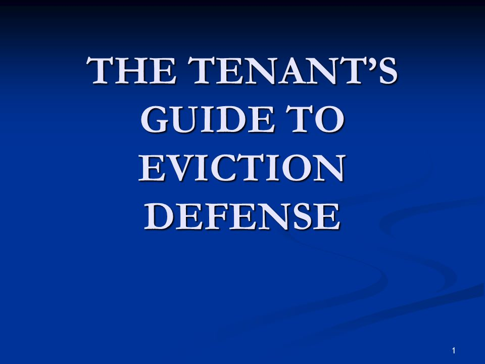 THE TENANT'S GUIDE TO EVICTION DEFENSE