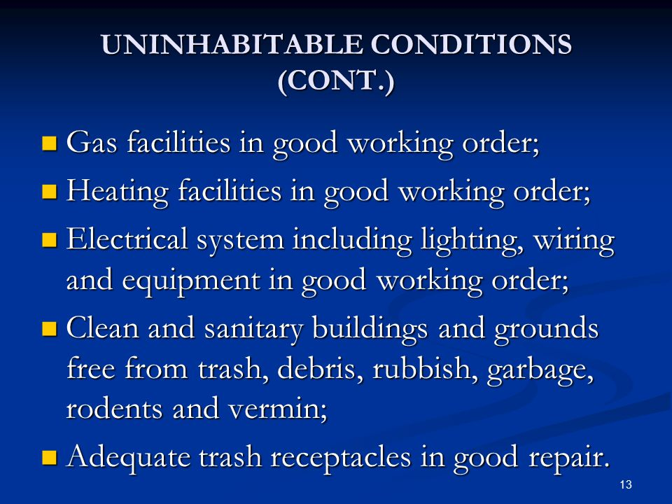 UNINHABITABLE CONDITIONS (CONT.)