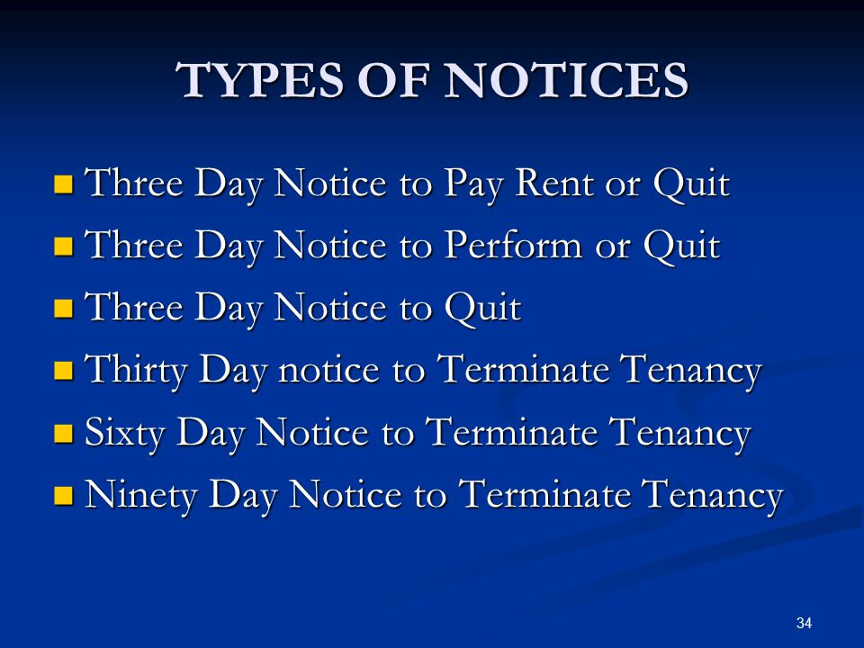 TYPES OF NOTICES Three Day Notice to Pay Rent or Quit