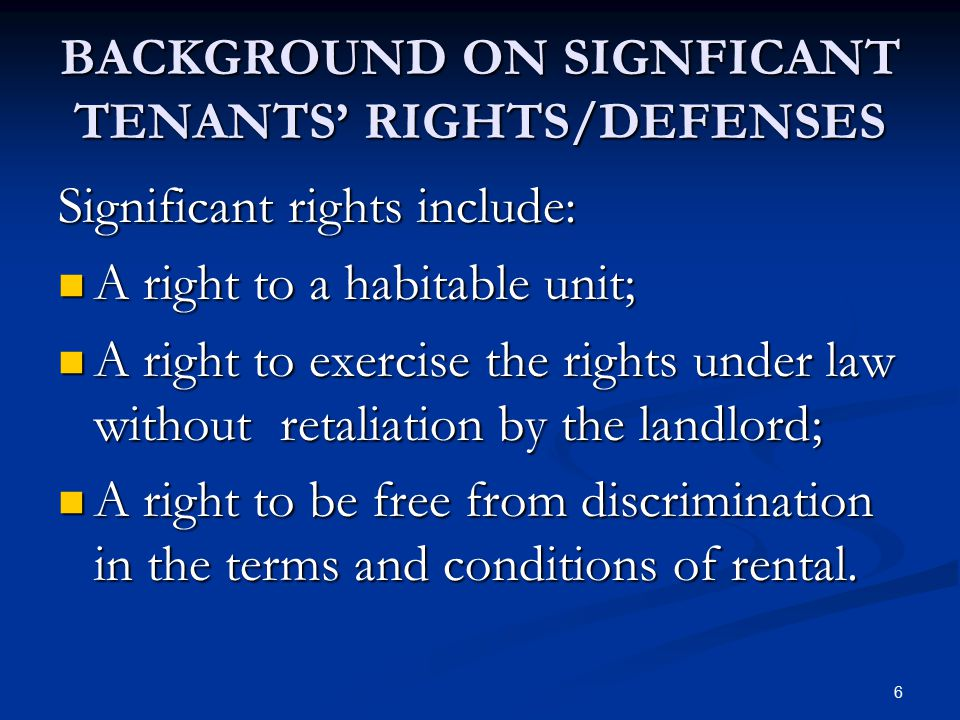 BACKGROUND ON SIGNFICANT TENANTS' RIGHTS/DEFENSES
