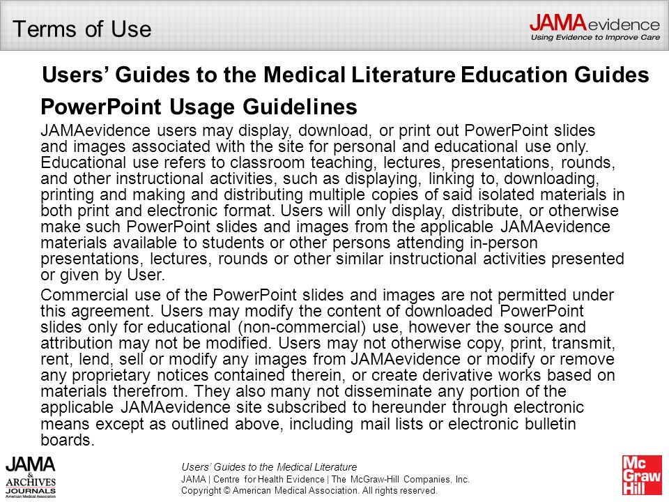 Terms of Use Users' Guides to the Medical Literature Education Guides