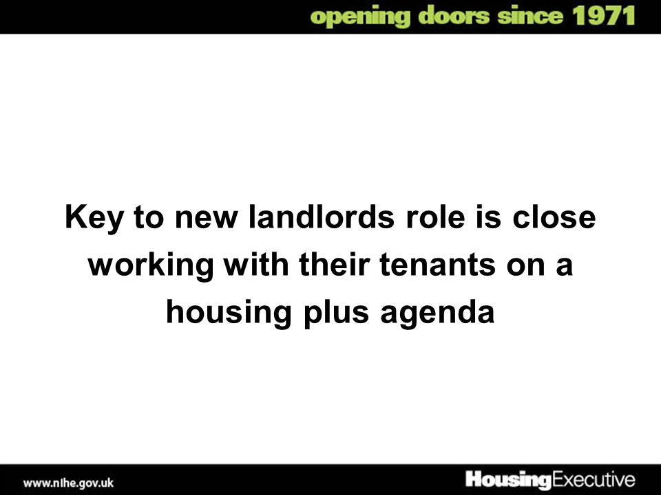 Key to new landlords role is close working with their tenants on a