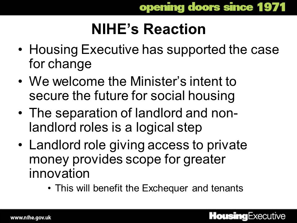 NIHE's Reaction Housing Executive has supported the case for change