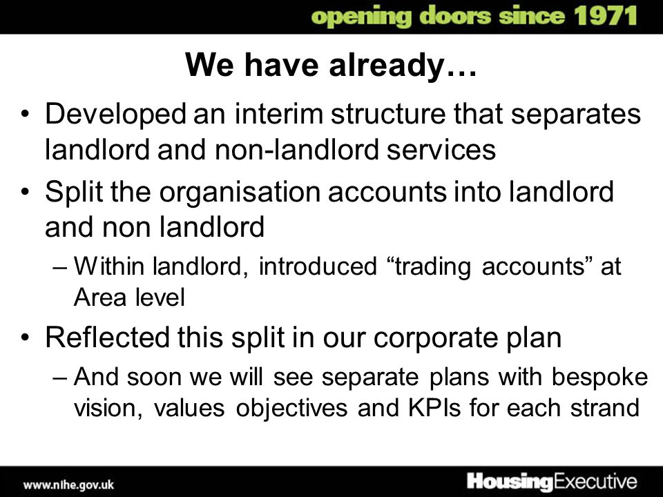 We have already… Developed an interim structure that separates landlord and non-landlord services.