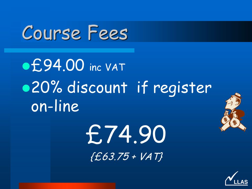 £74.90 Course Fees £94.00 inc VAT 20% discount if register on-line