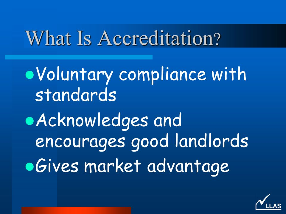 What Is Accreditation Voluntary compliance with standards