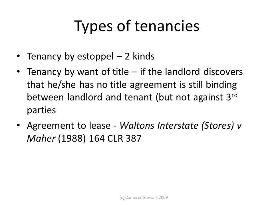 Types of tenancies Tenancy by estoppel – 2 kinds