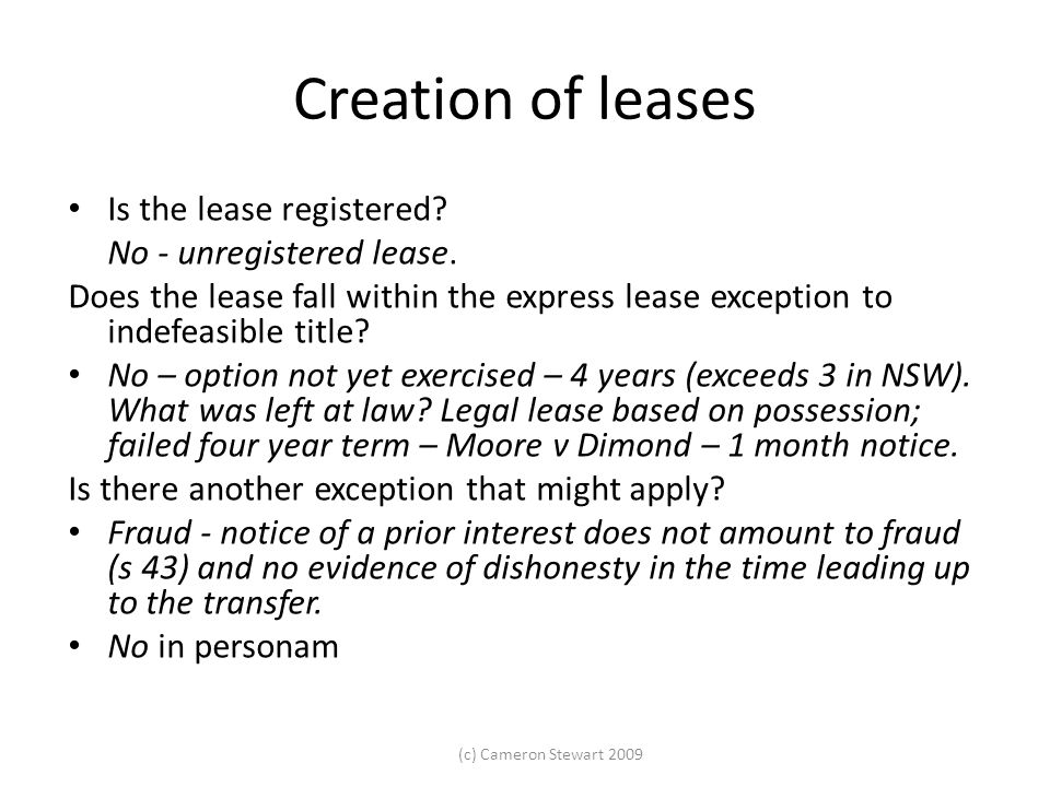 Creation of leases Is the lease registered No - unregistered lease.