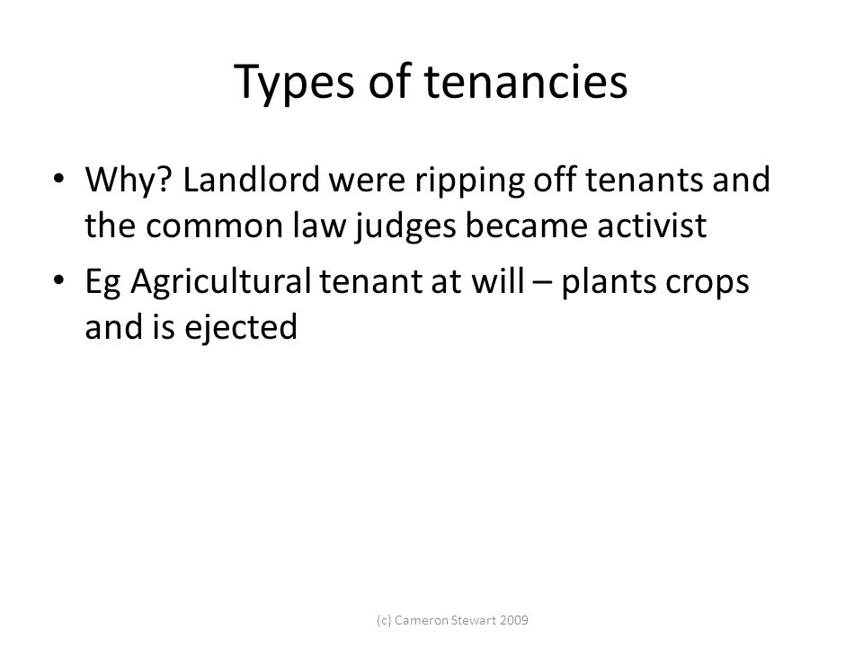 Types of tenancies Why Landlord were ripping off tenants and the common law judges became activist.