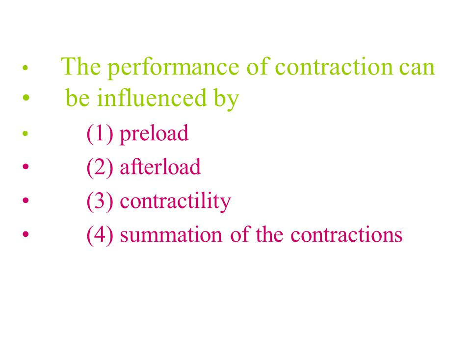 be influenced by (2) afterload (3) contractility