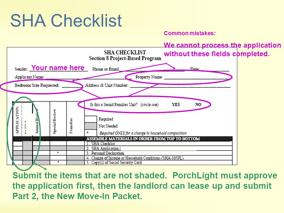 SHA Checklist Common mistakes: We cannot process the application without these fields completed. Your name here.
